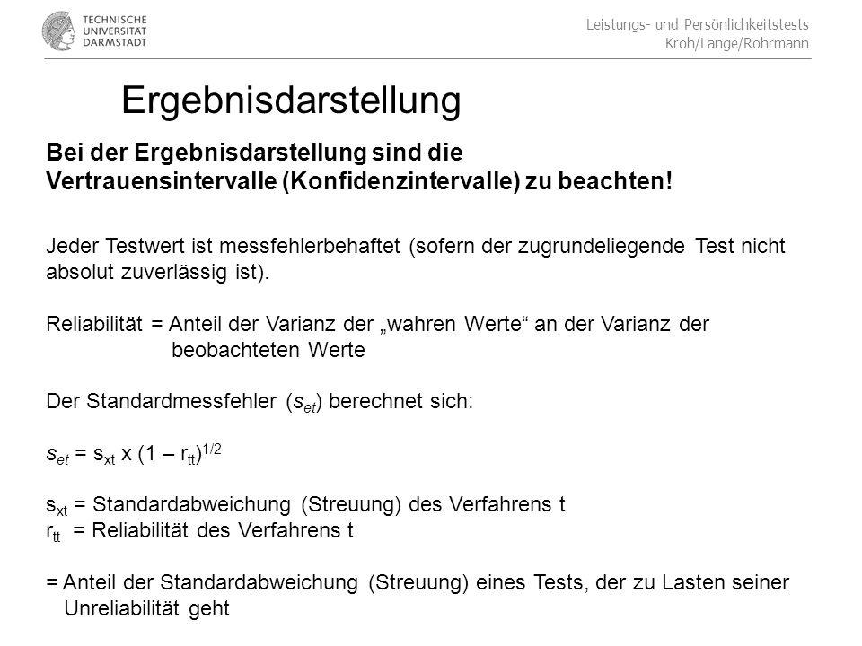 Leistungs- und Persönlichkeitstests Kroh/Lange/Rohrmann Ergebnisdarstellung Bei der Ergebnisdarstellung sind die Vertrauensintervalle (Konfidenzintervalle) zu beachten.