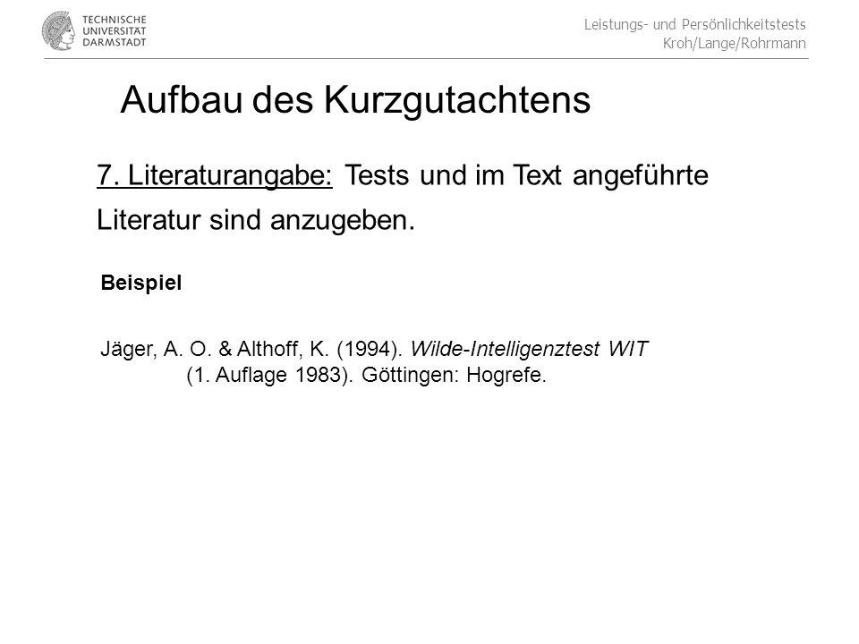Leistungs- und Persönlichkeitstests Kroh/Lange/Rohrmann Aufbau des Kurzgutachtens 7.