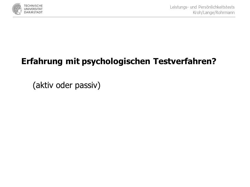 Leistungs- und Persönlichkeitstests Kroh/Lange/Rohrmann Erfahrung mit psychologischen Testverfahren.