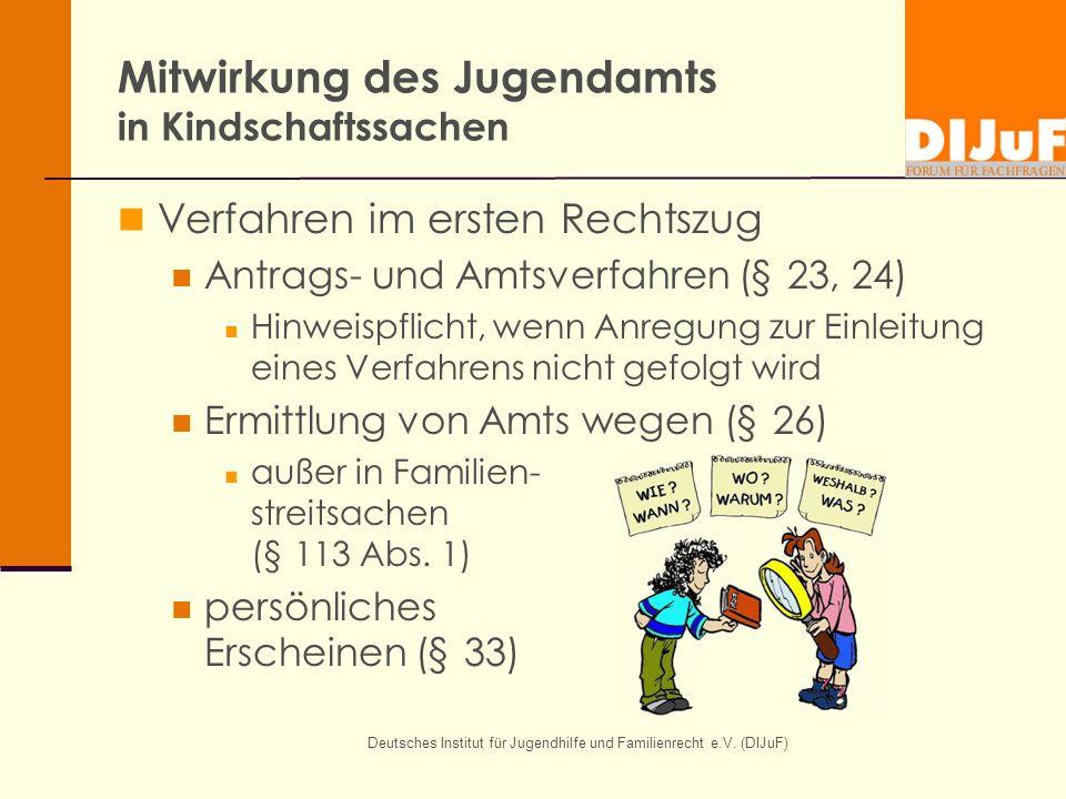 Deutsches Institut für Jugendhilfe und Familienrecht e.V. (DIJuF) Mitwirkung des Jugendamts in Kindschaftssachen Verfahren im ersten Rechtszug Antrags