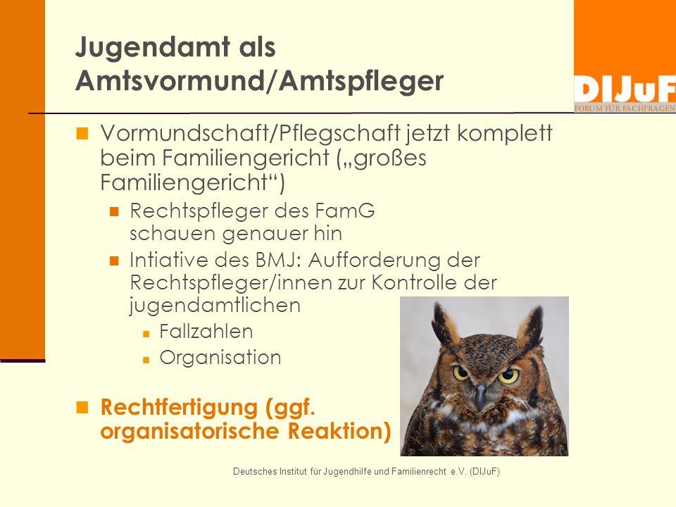 Deutsches Institut für Jugendhilfe und Familienrecht e.V. (DIJuF) Jugendamt als Amtsvormund/Amtspfleger Vormundschaft/Pflegschaft jetzt komplett beim