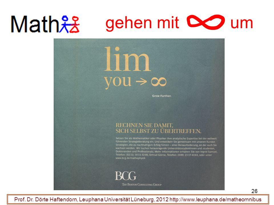 Prof. Dr. Dörte Haftendorn, Leuphana Universität Lüneburg, 2012 http://www.leuphana.de/matheomnibus gehen mit um 26