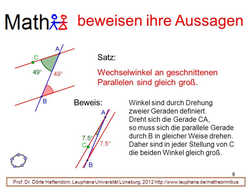 Prof. Dr. Dörte Haftendorn, Leuphana Universität Lüneburg, 2012 http://www.leuphana.de/matheomnibus beweisen ihre Aussagen Satz: Wechselwinkel an gesc