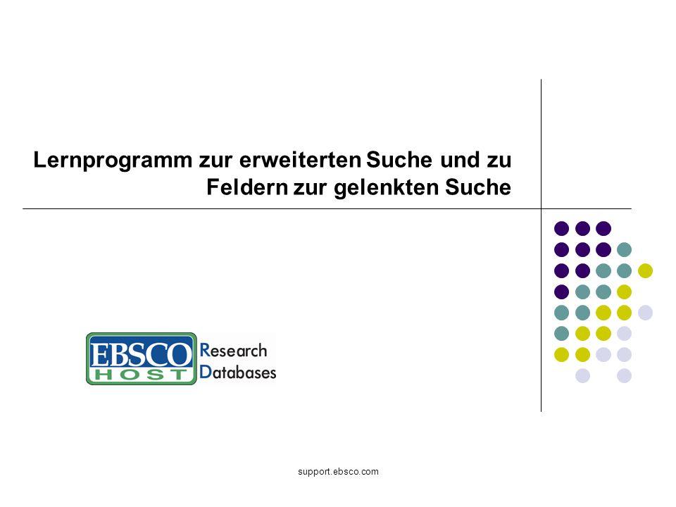 Willkommen zum Lernprogramm von EBSCO Publishing zur erweiterten Suche und zu Feldern zur gelenkten Suche.