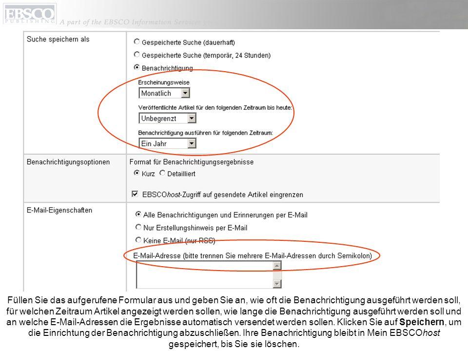 Füllen Sie das aufgerufene Formular aus und geben Sie an, wie oft die Benachrichtigung ausgeführt werden soll, für welchen Zeitraum Artikel angezeigt werden sollen, wie lange die Benachrichtigung ausgeführt werden soll und an welche E-Mail-Adressen die Ergebnisse automatisch versendet werden sollen.