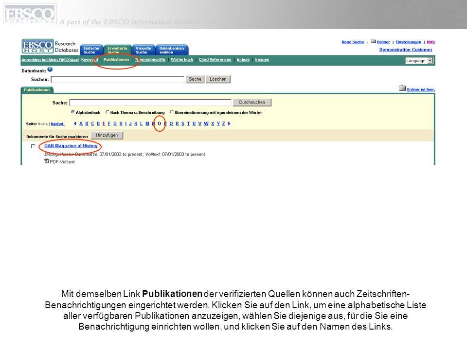 Mit demselben Link Publikationen der verifizierten Quellen können auch Zeitschriften- Benachrichtigungen eingerichtet werden.