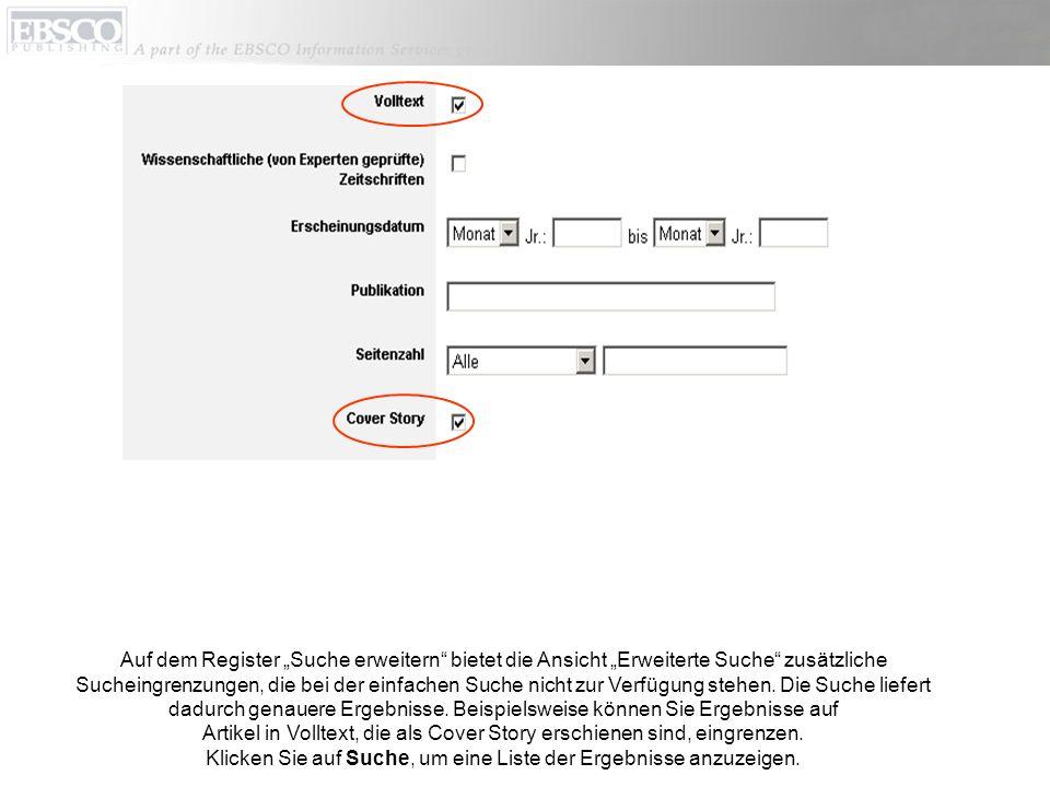 Auf dem Register Suche erweitern bietet die Ansicht Erweiterte Suche zusätzliche Sucheingrenzungen, die bei der einfachen Suche nicht zur Verfügung stehen.