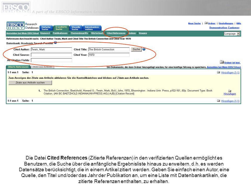 Die Datei Cited References (Zitierte Referenzen) in den verifizierten Quellen ermöglicht es Benutzern, die Suche über die anfängliche Ergebnisliste hinaus zu erweitern, d.h.