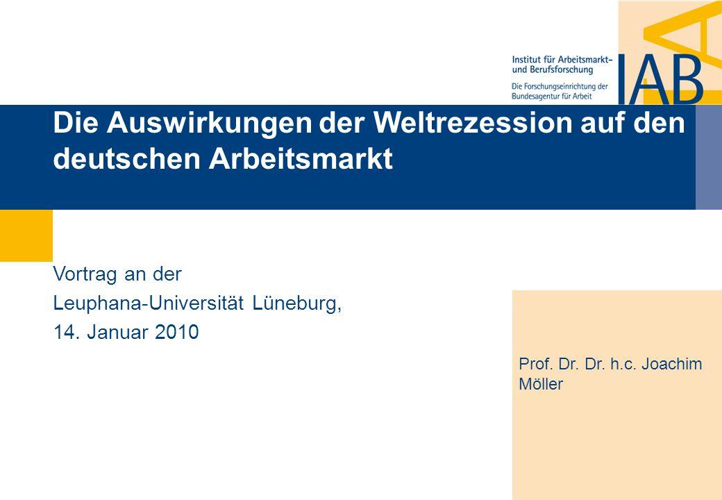 Die Auswirkungen der Weltrezession auf den deutschen Arbeitsmarkt Prof.