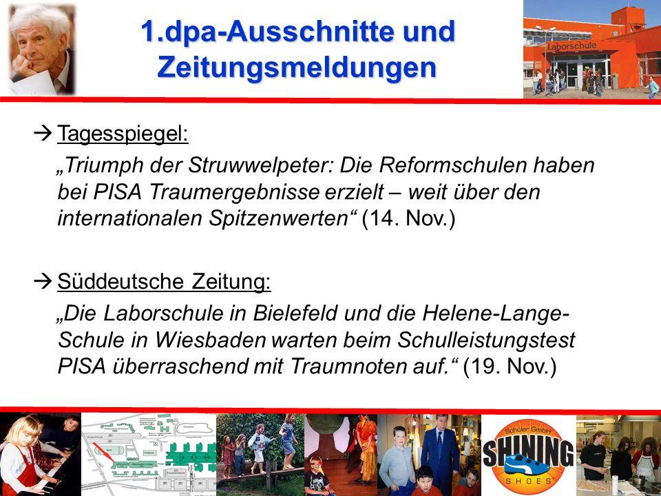 1.dpa-Ausschnitte und Zeitungsmeldungen 13. November 2002 Meldung mit Titel PISA-Traumnoten für zwei deutsche Versuchsschulen veröffentlicht Vergleich