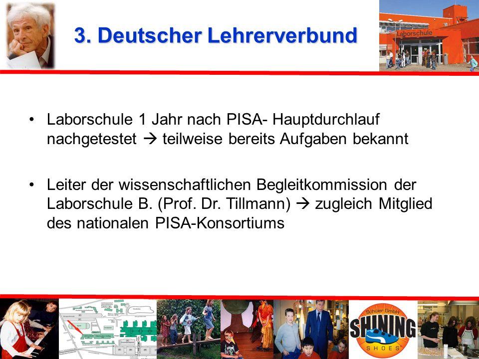 3. Deutscher Lehrerverbund PISA-Ergebnisse: kein Beleg für angebliche Überlegenheit von Gesamtschulen Darstellung: Laborschule B. als Schule mit angeb