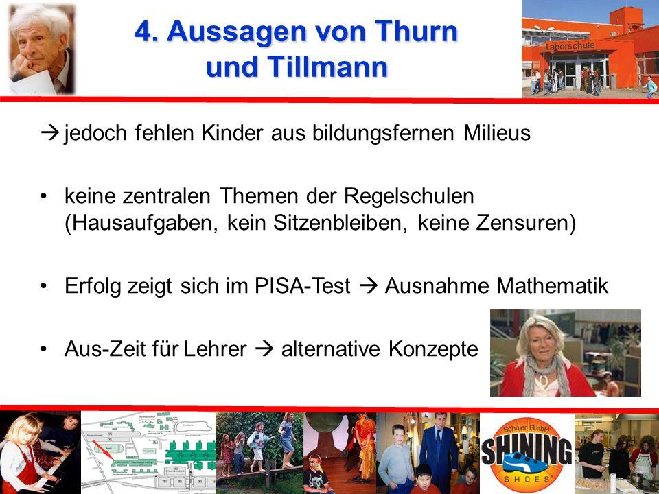 4. Aussagen von Thurn und Tillmann angstfreies Lernen, Spaß am Lernen Ganztagsschule mit mehr gemeinsamer Zeit gegenseitiges Fördern und Helfen v.a. s