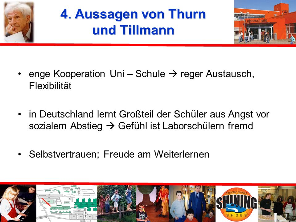 4. Aussagen von Thurn und Tillmann jedoch fehlen Kinder aus bildungsfernen Milieus keine zentralen Themen der Regelschulen (Hausaufgaben, kein Sitzenb