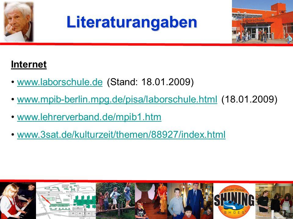 Literaturangaben Literatur Kleinespel, Karin: Schule als biographische Erfahrung: die Laborschule im Urteil ihrer Absolventen. Weinheim; Basel: Beltz