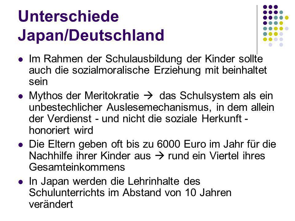 Unterschiede Japan/Deutschland Im Rahmen der Schulausbildung der Kinder sollte auch die sozialmoralische Erziehung mit beinhaltet sein Mythos der Meri