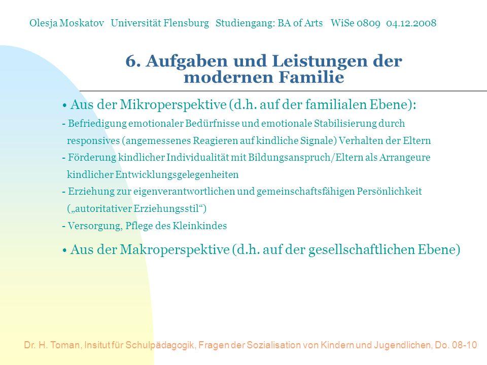 Dr. H. Toman, Insitut für Schulpädagogik, Fragen der Sozialisation von Kindern und Jugendlichen, Do. 08-10 6. Aufgaben und Leistungen der modernen Fam