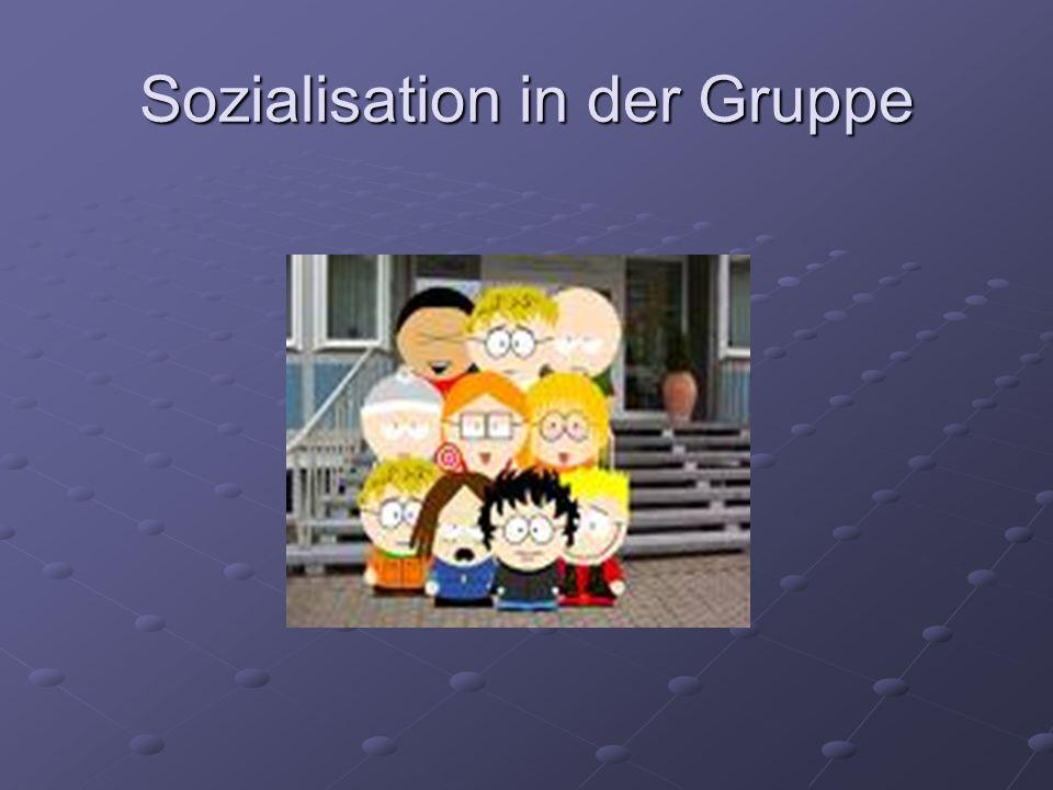 Sozialisation in der Gruppe