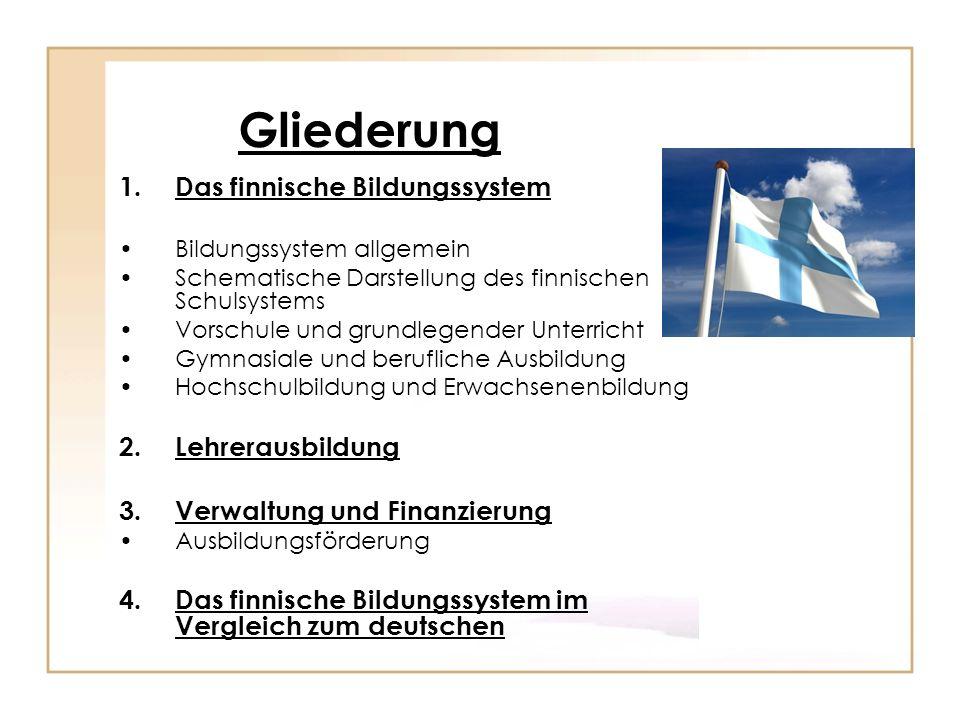 Gliederung 1. Das finnische Bildungssystem Bildungssystem allgemein Schematische Darstellung des finnischen Schulsystems Vorschule und grundlegender U