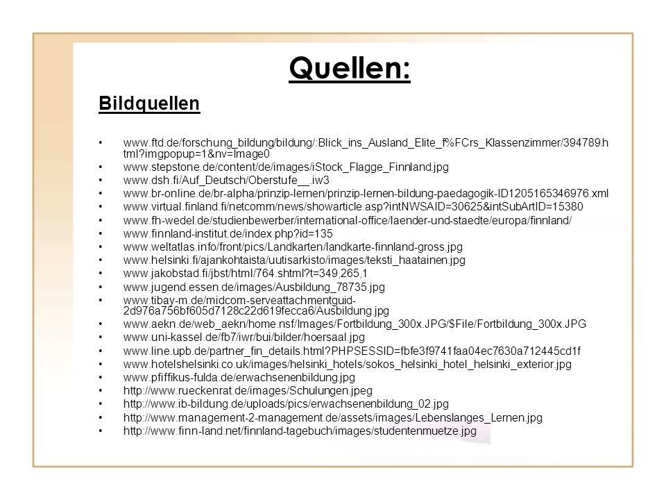 Quellen: Bildquellen www.ftd.de/forschung_bildung/bildung/:Blick_ins_Ausland_Elite_f%FCrs_Klassenzimmer/394789.h tml?imgpopup=1&nv=Image0 www.stepston