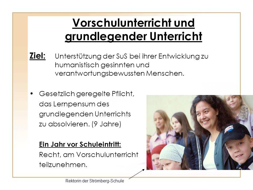 Vorschulunterricht und grundlegender Unterricht Ziel: Unterstützung der SuS bei ihrer Entwicklung zu humanistisch gesinnten und verantwortungsbewusste