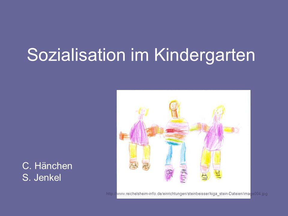 C. Hänchen S. Jenkel Sozialisation im Kindergarten http://www.reichelsheim-info.de/einrichtungen/steinbeisser/kiga_stein-Dateien/image004.jpg