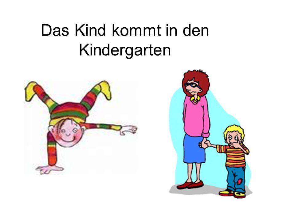 Das Kind kommt in den Kindergarten