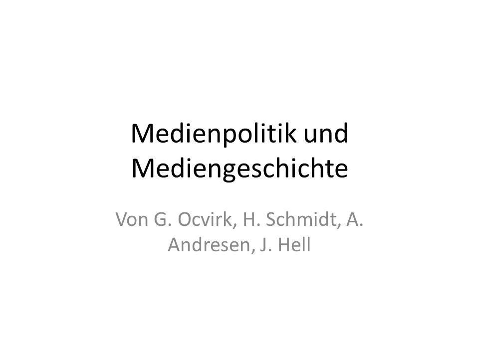 Medienpolitik und Mediengeschichte Von G. Ocvirk, H. Schmidt, A. Andresen, J. Hell