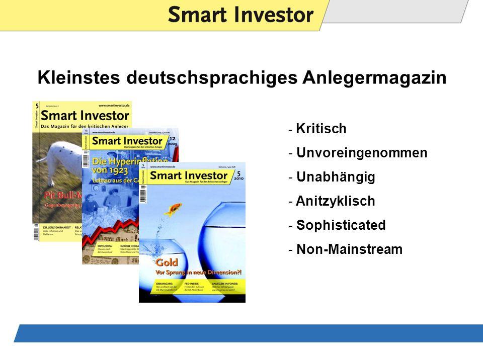 Kleinstes deutschsprachiges Anlegermagazin - Kritisch - Unvoreingenommen - Unabhängig - Anitzyklisch - Sophisticated - Non-Mainstream