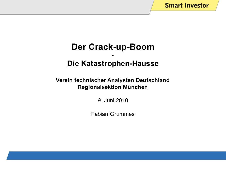 Der Crack-up-Boom - Die Katastrophen-Hausse Verein technischer Analysten Deutschland Regionalsektion München 9.