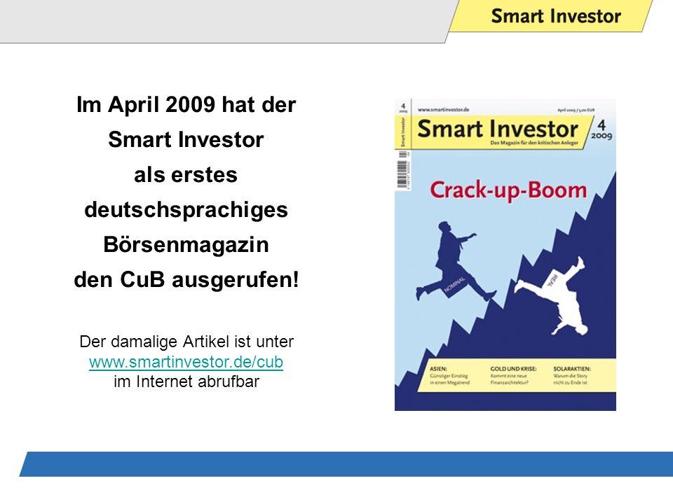 Im April 2009 hat der Smart Investor als erstes deutschsprachiges Börsenmagazin den CuB ausgerufen.