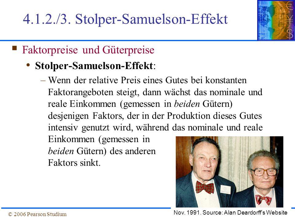 Folie 4-20© 2006 Pearson Studium Faktorpreise und Güterpreise Stolper-Samuelson-Effekt: –Wenn der relative Preis eines Gutes bei konstanten Faktorange
