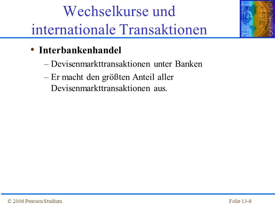 Folie 13-39© 2006 Pearson Studium Zusammenfassung Das Devisenmarktgleichgewicht setzt Zinsparität voraus.