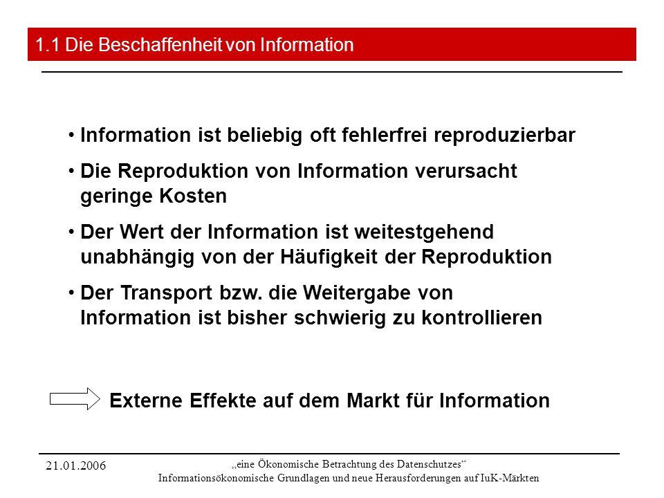 21.01.2006 eine Ökonomische Betrachtung des Datenschutzes Informationsökonomische Grundlagen und neue Herausforderungen auf IuK-Märkten 1.1 Die Bescha