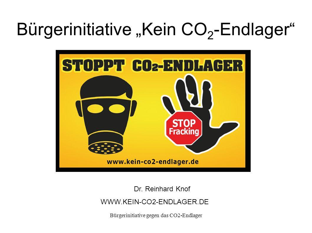Bürgerinitiative gegen das CO2-Endlager Bürgerinitiative Kein CO 2 -Endlager Dr.