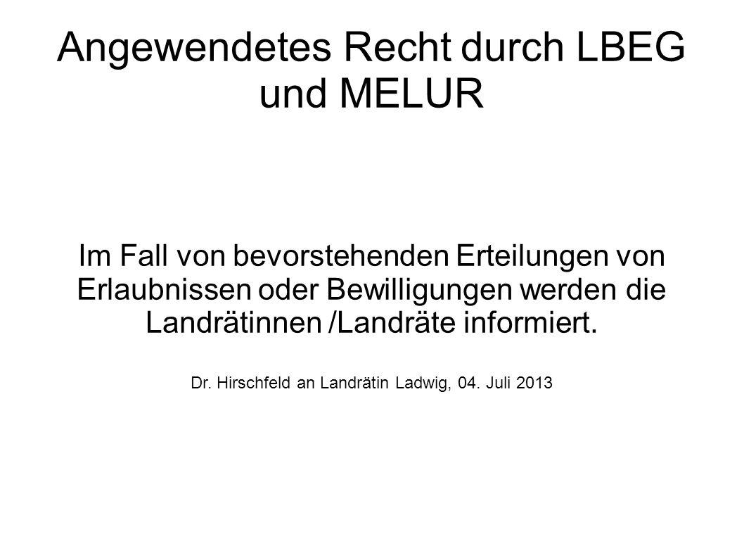 Angewendetes Recht durch LBEG und MELUR Im Fall von bevorstehenden Erteilungen von Erlaubnissen oder Bewilligungen werden die Landrätinnen /Landräte informiert.