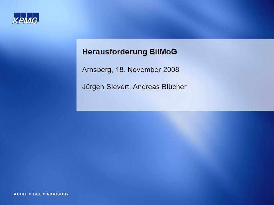 Herausforderung BilMoG Arnsberg, 18. November 2008 Jürgen Sievert, Andreas Blücher