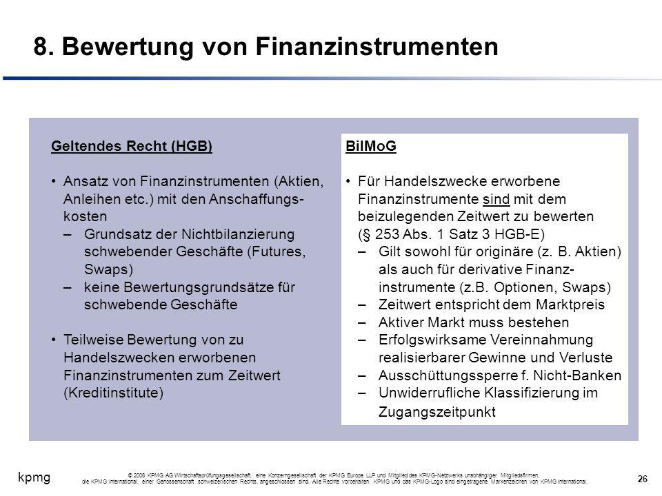 kpmg 26 © 2008 KPMG AG Wirtschaftsprüfungsgesellschaft, eine Konzerngesellschaft der KPMG Europe LLP und Mitglied des KPMG-Netzwerks unabhängiger Mitg