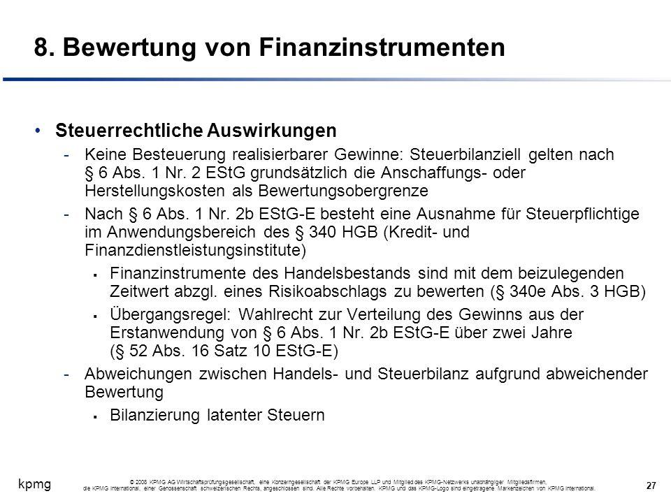 kpmg 27 © 2008 KPMG AG Wirtschaftsprüfungsgesellschaft, eine Konzerngesellschaft der KPMG Europe LLP und Mitglied des KPMG-Netzwerks unabhängiger Mitg