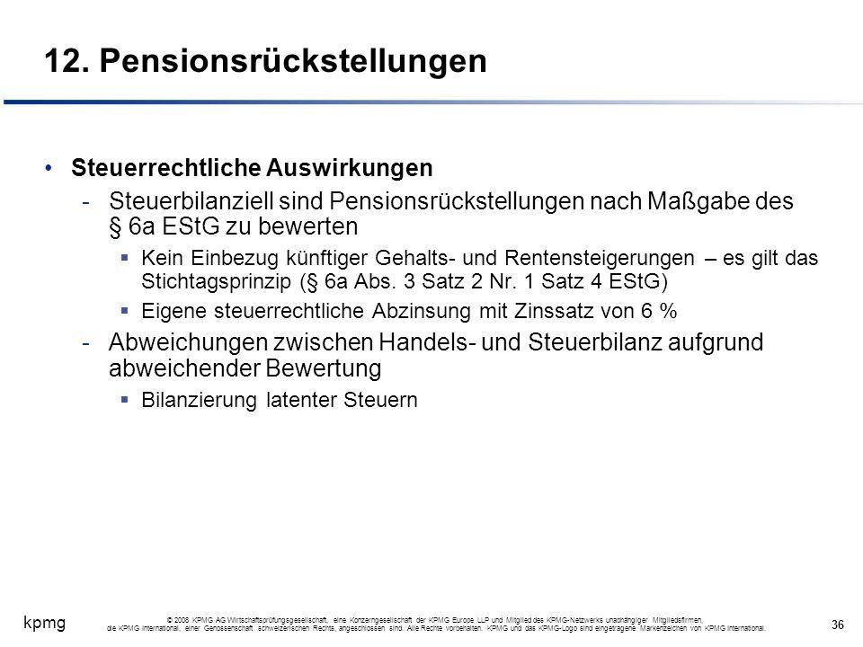 kpmg 36 © 2008 KPMG AG Wirtschaftsprüfungsgesellschaft, eine Konzerngesellschaft der KPMG Europe LLP und Mitglied des KPMG-Netzwerks unabhängiger Mitg