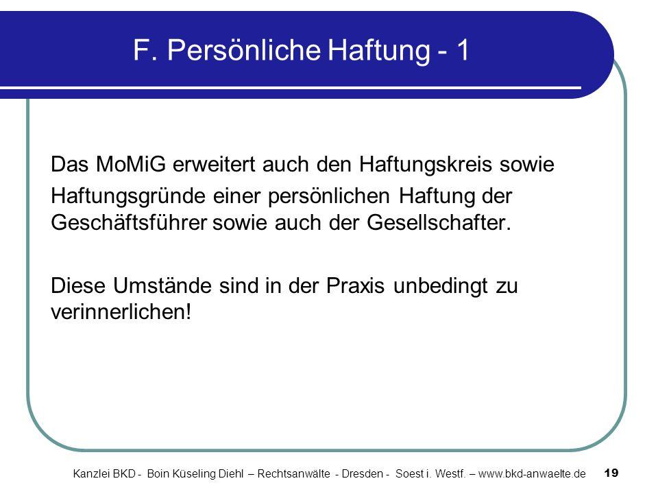 F. Persönliche Haftung - 1 Das MoMiG erweitert auch den Haftungskreis sowie Haftungsgründe einer persönlichen Haftung der Geschäftsführer sowie auch d