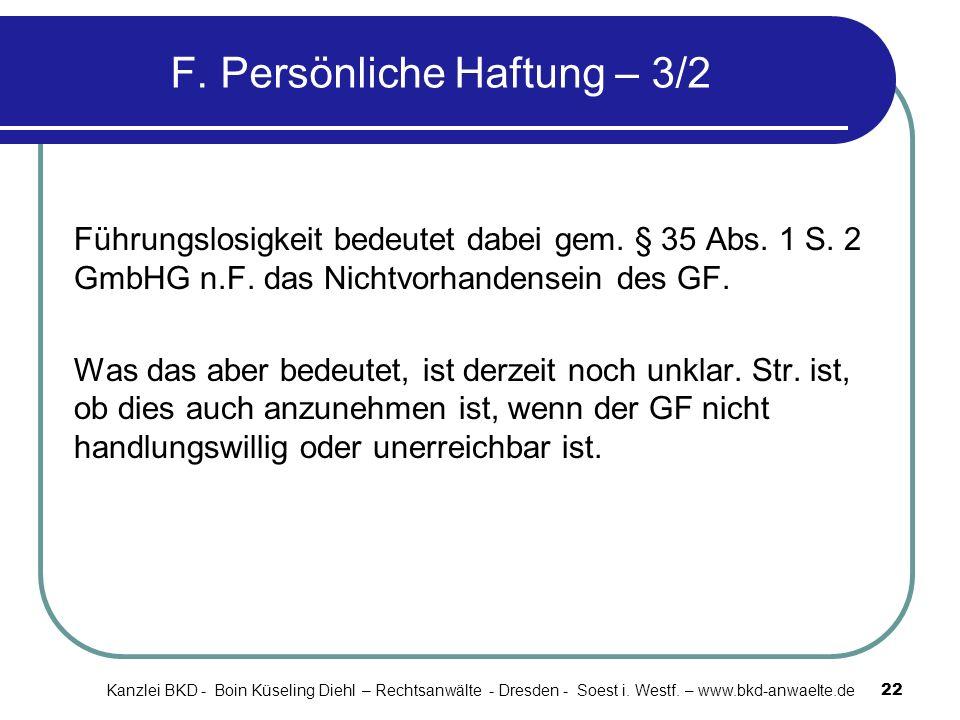 F. Persönliche Haftung – 3/2 Führungslosigkeit bedeutet dabei gem. § 35 Abs. 1 S. 2 GmbHG n.F. das Nichtvorhandensein des GF. Was das aber bedeutet, i