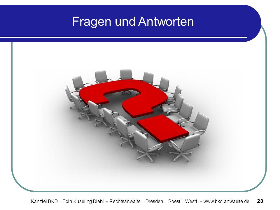 23 Fragen und Antworten Kanzlei BKD - Boin Küseling Diehl – Rechtsanwälte - Dresden - Soest i. Westf. – www.bkd-anwaelte.de