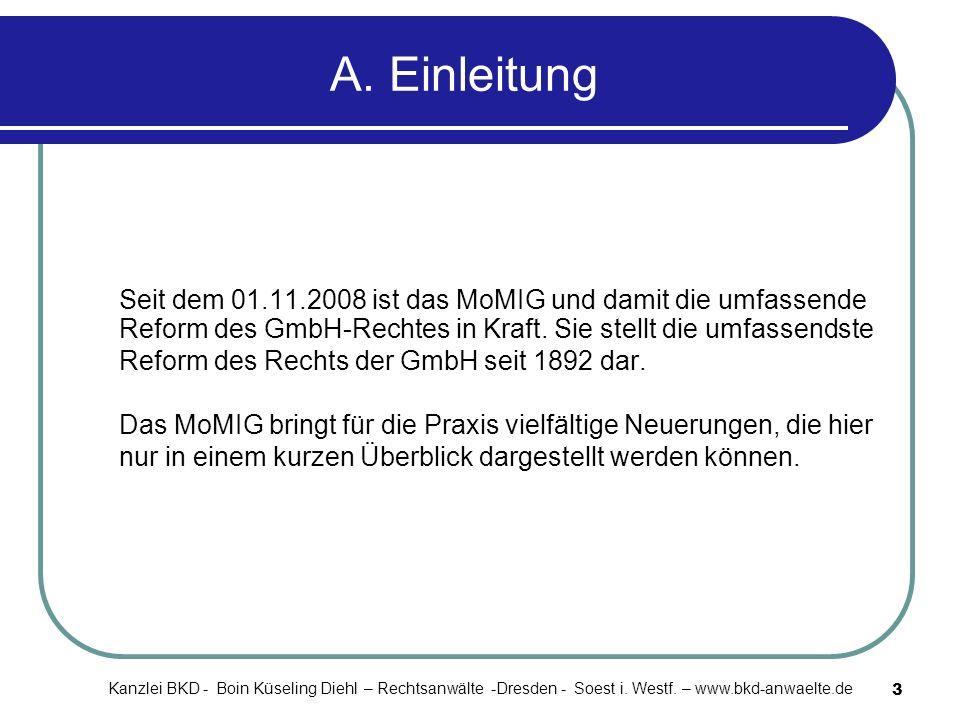 3 A. Einleitung Seit dem 01.11.2008 ist das MoMIG und damit die umfassende Reform des GmbH-Rechtes in Kraft. Sie stellt die umfassendste Reform des Re