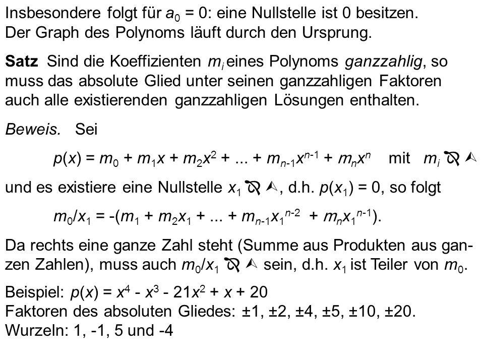 und Koeffizientenvergleich liefert die Sätze von Vieta: (x 1 + x 2 +... + x n ) = -a n-1 (x 1 x 2 x n ) = (-1) n a 0 In normierten Polynomen ist der K
