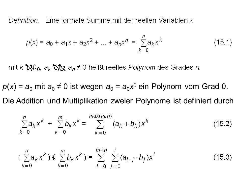 p(x) = a 0 mit a 0 0 ist wegen a 0 = a 0 x 0 ein Polynom vom Grad 0.