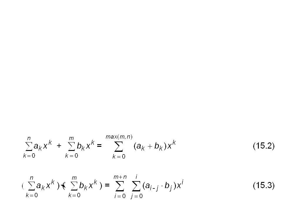 p(x) = a 0 mit a 0 0 ist wegen a 0 = a 0 x 0 ein Polynom vom Grad 0. Die Addition und Multiplikation zweier Polynome ist definiert durch