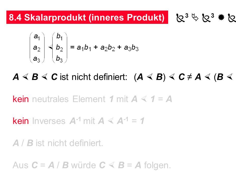 8.3 Einheitsvektor A |A| koordinatenfreie Darstellung: X besitzt dieselbe Richtung wie Y X = Y