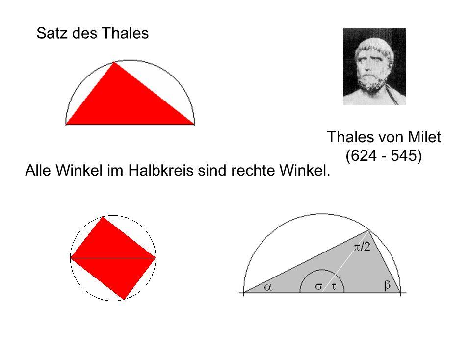 Alle Winkel im Halbkreis sind rechte Winkel. Satz des Thales Thales von Milet (624 - 545)