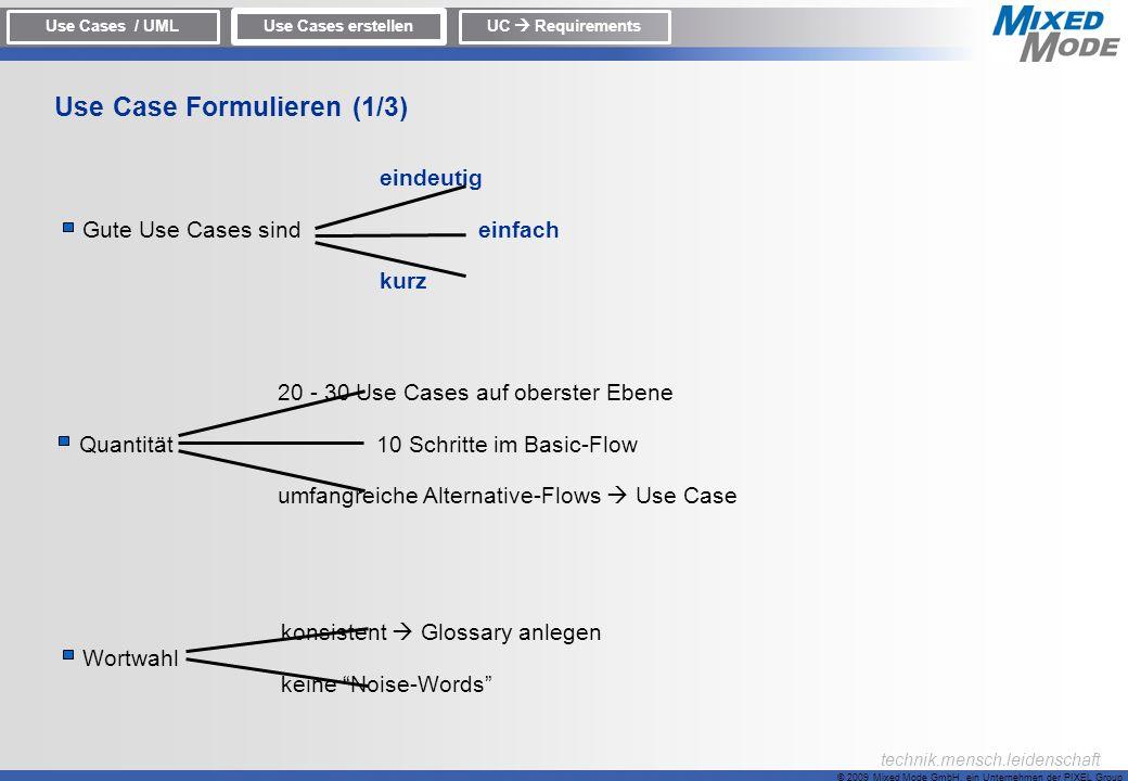 © 2009 Mixed Mode GmbH, ein Unternehmen der PIXEL Group technik.mensch.leidenschaft konsistent Glossary anlegen Wortwahl keine Noise-Words 20 - 30 Use