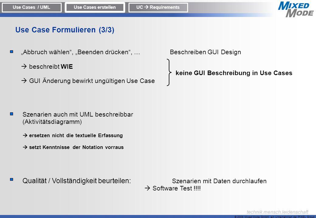 © 2009 Mixed Mode GmbH, ein Unternehmen der PIXEL Group technik.mensch.leidenschaft Abbruch wählen, Beenden drücken, … Beschreiben GUI Design beschrei